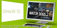 Ubisoft: Watch Dogs 2 will support DirectX 12