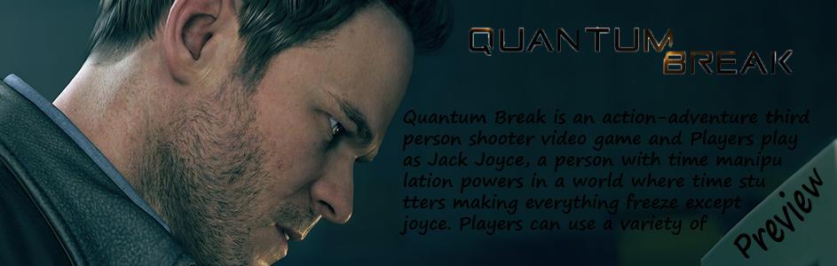 Quantum Break preview – A Bold Modern World!