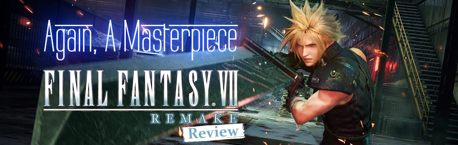 Again, A Masterpiece | Final Fantasy VII Remake Review