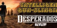 Intelligent Gun-slinging | Desperados 3 Review